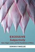Excessive Subjectivity   Dominik Finkelde  