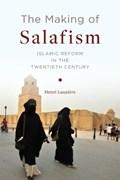 The Making of Salafism | Henri (northwestern University) Lauziere |