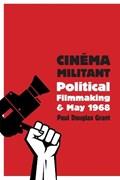 Cinema Militant   Paul Douglas Grant  