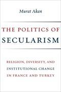 The Politics of Secularism | Murat Akan |