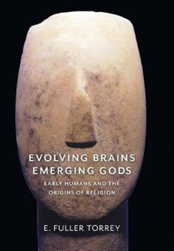 Evolving brains, emerging gods : early humans and the origins of religion