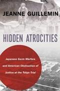 Hidden Atrocities   Jeanne Guillemin  