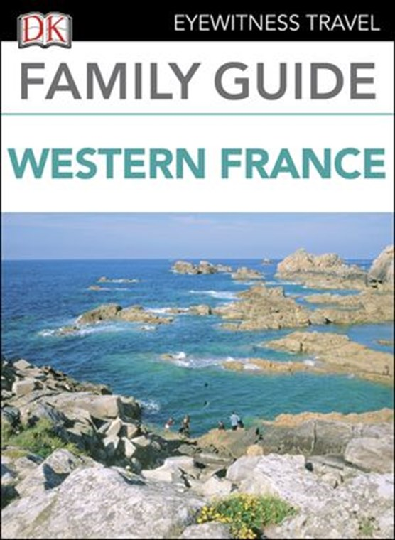 DK Eyewitness Family Guide Western France