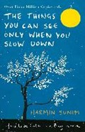 Things You Can See Only When You Slow Down | Haemin Sunim |