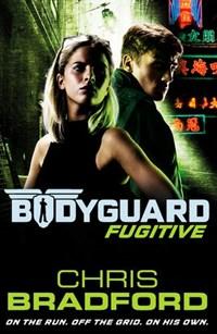 Bodyguard: Fugitive (Book 6) | Chris Bradford |