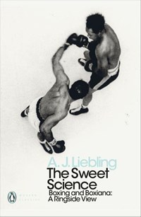 The Sweet Science | A. J. Liebling |