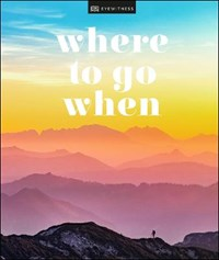Where To Go When | Dk Eyewitness |
