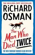 The man who died twice | Richard Osman |