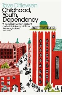 Childhood, Youth, Dependency | Tove Ditlevsen |