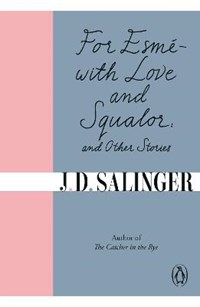 For Esme - with Love and Squalor | J. D. Salinger |
