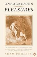 Unforbidden Pleasures   Adam Phillips  