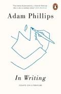In Writing   Adam Phillips  