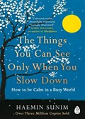 The Things You Can See Only When You Slow Down | Haemin Sunim |
