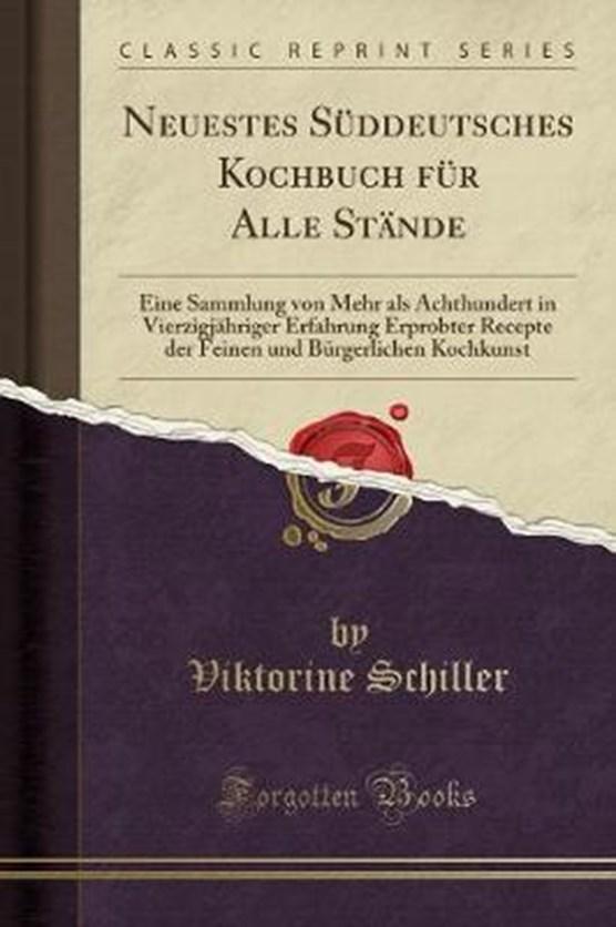 Neuestes Süddeutsches Kochbuch für Alle Stände
