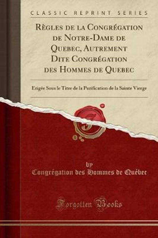 Québec, C: Règles de la Congrégation de Notre-Dame de Quebec