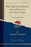 D'Archiac, A: Histoire des Progrès de la Géologie de 1834 à | Adolphe D'archiac |