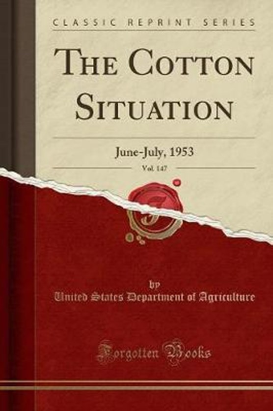 Agriculture, U: Cotton Situation, Vol. 147