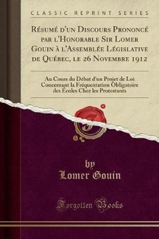 Gouin, L: Résumé d'un Discours Prononcé par l'Honorable Sir