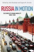 Russia in Motion   Randolph, John ; Avrutin, Eugene M.  