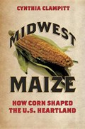 Midwest Maize | Cynthia Clampitt |