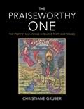 The Praiseworthy One | Christiane Gruber |