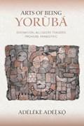 Arts of Being Yoruba | Adeleke Adeeko |
