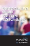 Promoting Social Justice through the Scholarship of Teaching and Learning   Liston, Delores D. ; Rahimi, Regina  