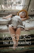 Murders that Made Headlines | Jane Simon Ammeson |