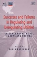 Successes and Failures in Regulating and Deregulating Utilities | Colin Robinson |