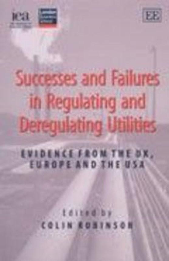 Successes and Failures in Regulating and Deregulating Utilities