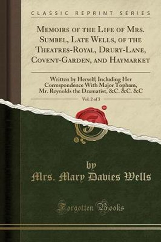 Wells, M: Memoirs of the Life of Mrs. Sumbel, Late Wells, of