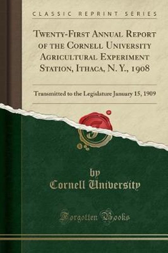 University, C: Twenty-First Annual Report of the Cornell Uni