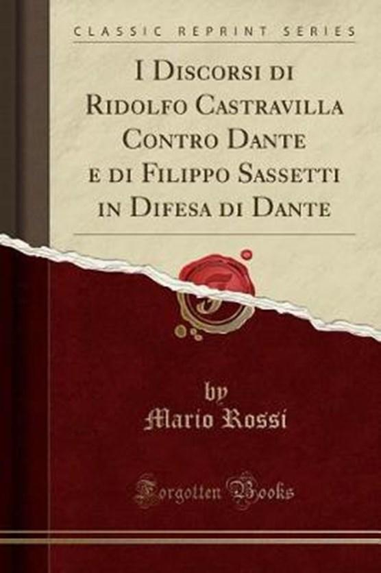Rossi, M: I Discorsi di Ridolfo Castravilla Contro Dante e d