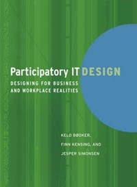 Participatory IT Design - Designing for Business Realities   Keld Bødker  