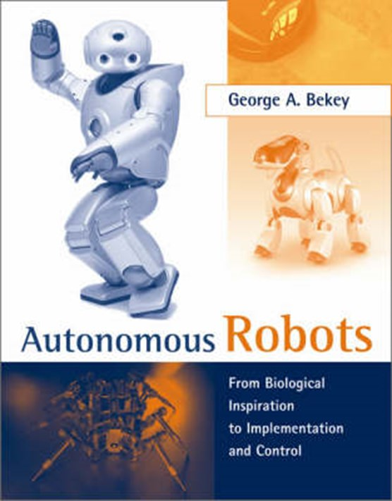 Autonomous Robots - From Biological Inspiration to  Implemental and Control