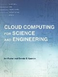 Cloud Computing for Science and Engineering   Ian (director And Senior Fellow, Arthur Holly Compton Distinguished Service Professor of Computer Science, University of Chicago) Foster ; Dennis B. (professor Emeritus) Gannon  