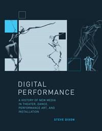 Digital Performance | Steve (brunel University) Dixon |
