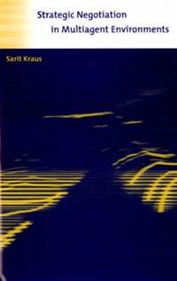 Strategic Negotiation in Multiagent Environments | Sarit (bar Ilan University) Kraus |