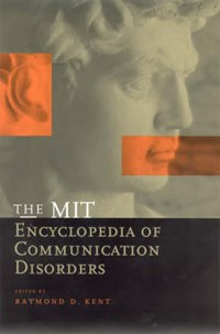 The MIT Encyclopedia of Communication Disorders | Raymond D. (waisman Center) Kent |