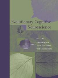 Evolutionary Cognitive Neuroscience   Steven Platek  