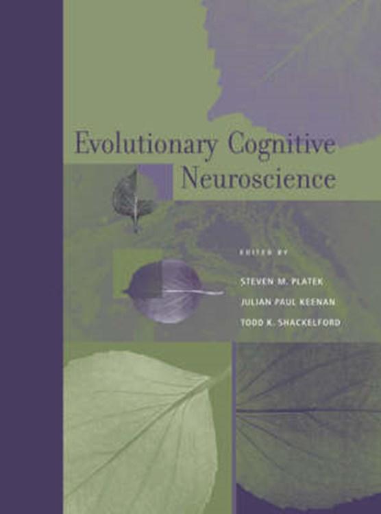 Evolutionary Cognitive Neuroscience