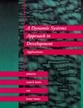 A Dynamic Systems Approach to Development   Linda B. Smith  