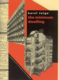 The Minimum Dwelling | K Teige |
