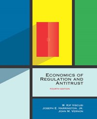 Economics of Regulation and Antitrust | W. Kip (university Distinguished Professor) Viscusi ; John M. Vernon ; Joseph E., Jr. (professor of Economics, The Wharton School at the University of Pennsylvania ) Harrington |