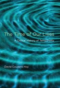 The Time of Our Lives | David Couzens Hoy |