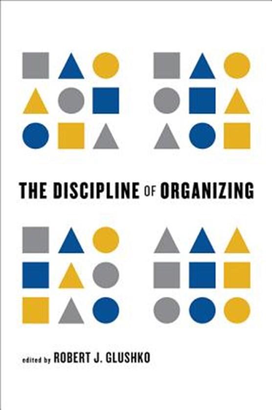 The Discipline of Organizing