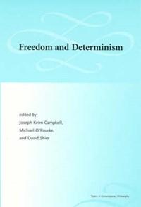 Freedom and Determinism   Joseph Keim Campbell  