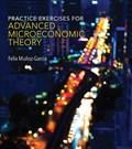 Practice Exercises for Advanced Microeconomic Theory   Felix (washington State University) Munoz-Garcia  