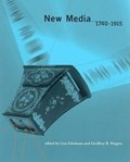 New Media, 1740-1915 | Lisa Gitelman |
