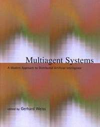 Multiagent Systems - A Modern Approach to Distributed Artificial Intelligence   Gerhard Weiss  